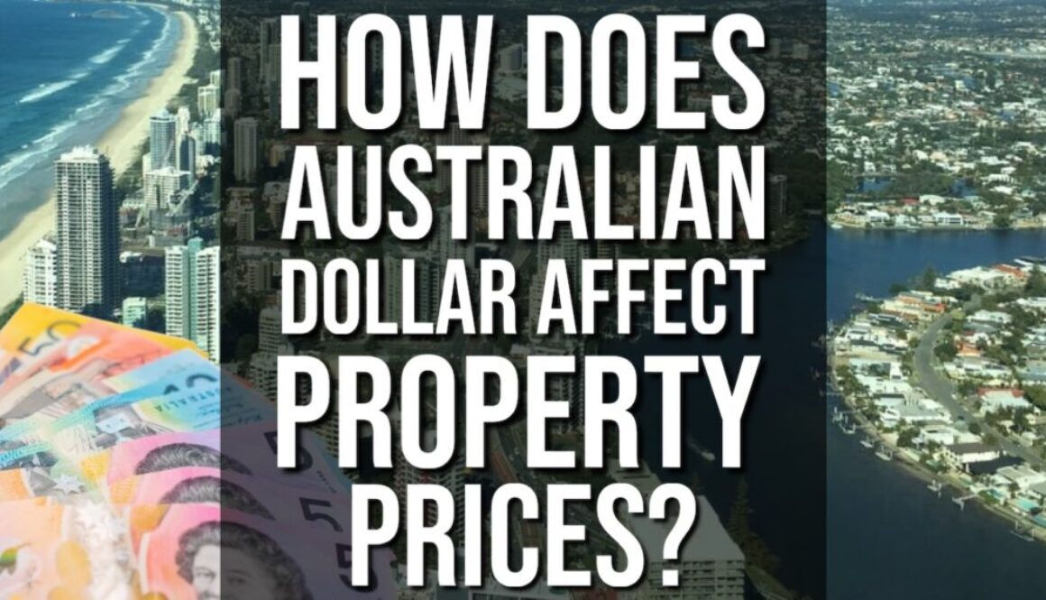 How Does The Australian Dollar Affect Property Prices?