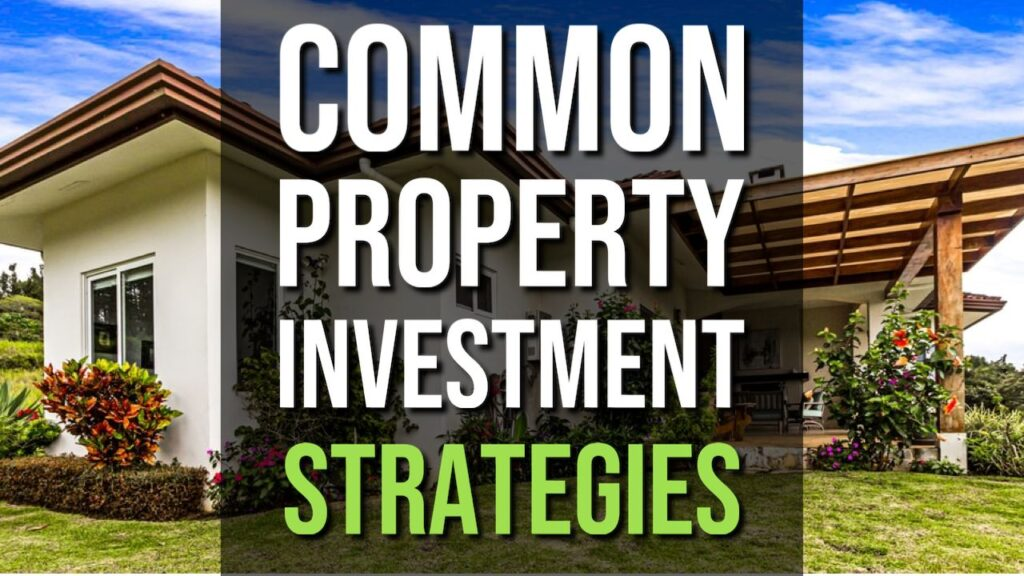 Common Property Investment Strategies