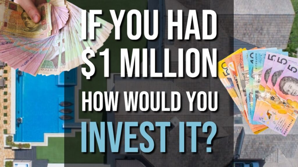If You Had $1,000,000 How Would You Invest It?