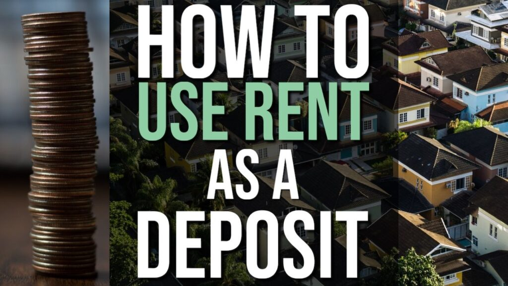 How To Use Rent As Your Deposit